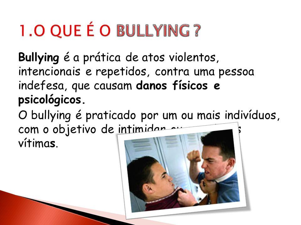 1.O QUE É O BULLYING