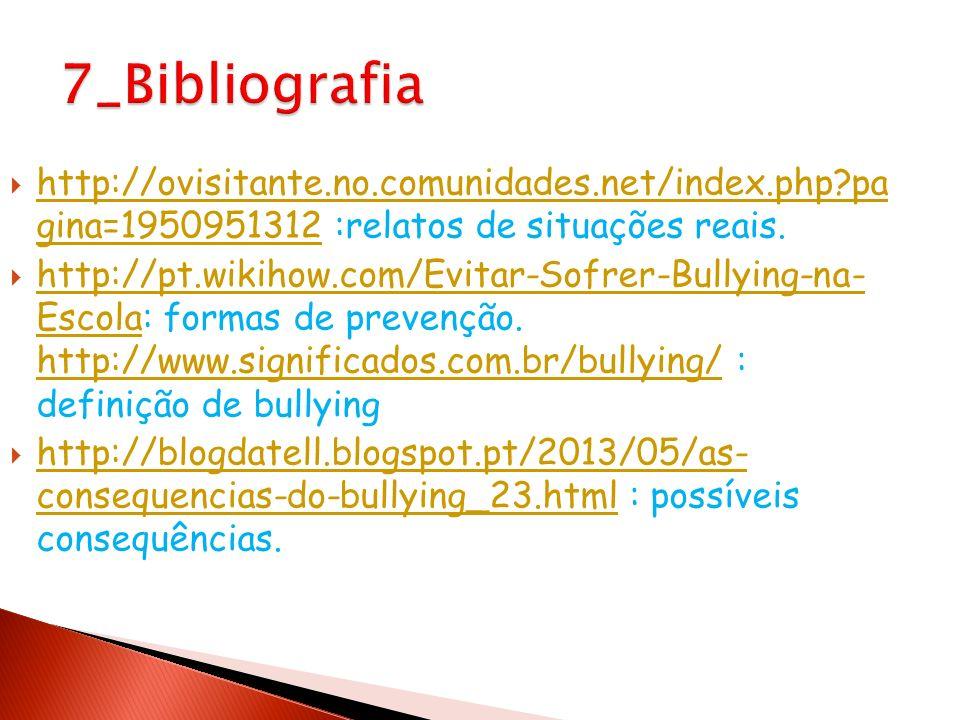 7_Bibliografia http://ovisitante.no.comunidades.net/index.php pa gina=1950951312 :relatos de situações reais.