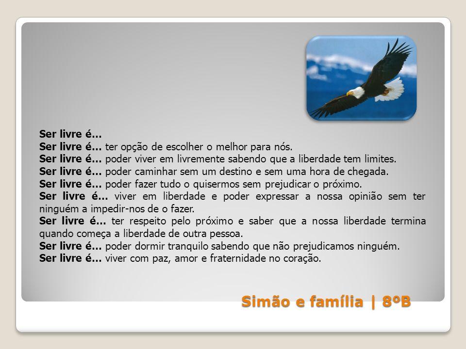 Simão e família | 8ºB Ser livre é…