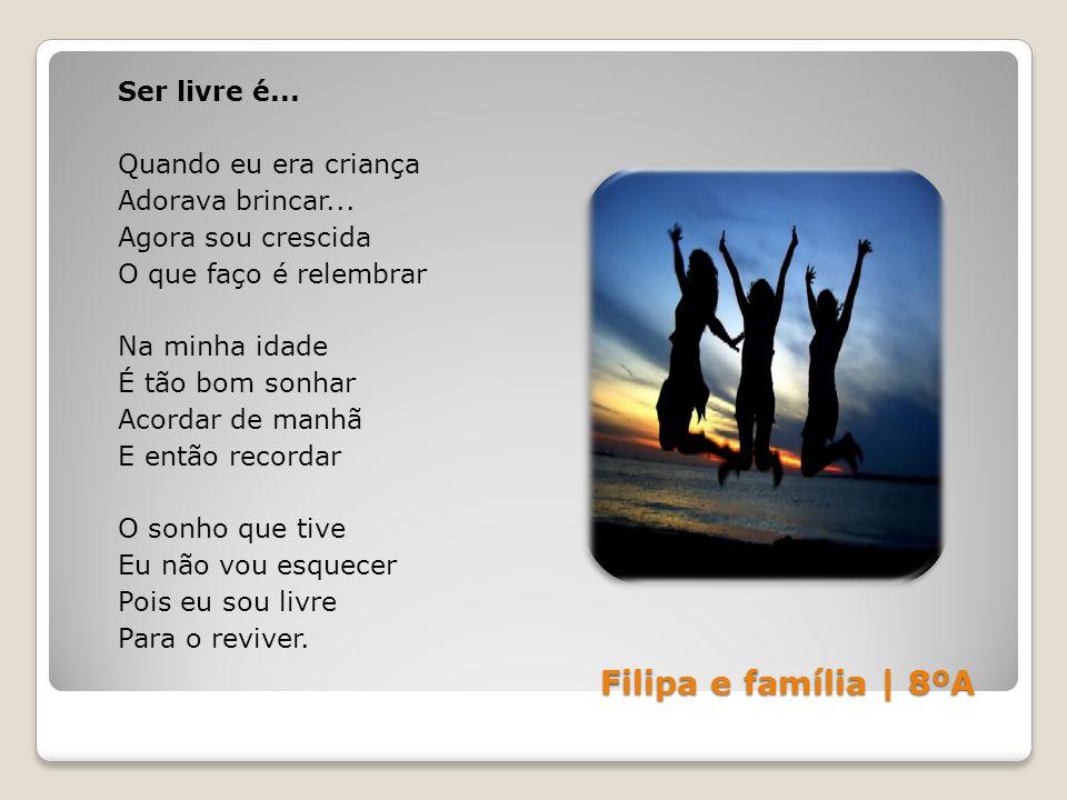 Filipa e família | 8ºA Ser livre é... Quando eu era criança