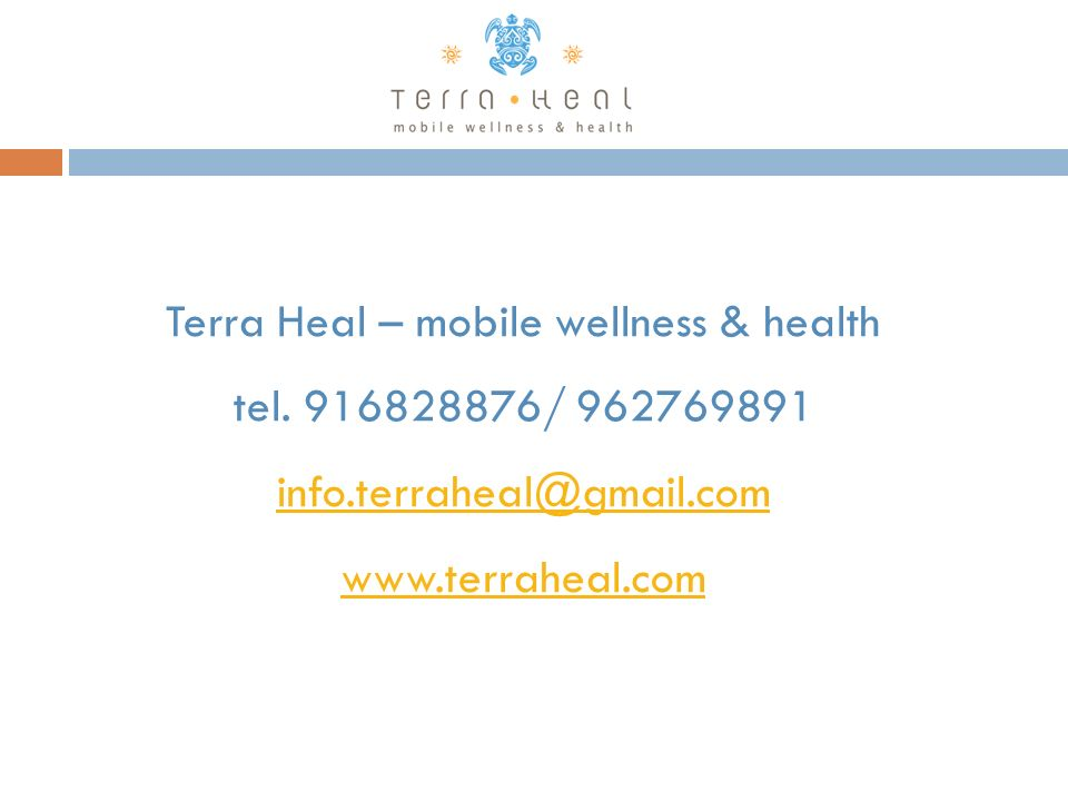 Terra Heal – mobile wellness & health tel. 916828876/ 962769891 info