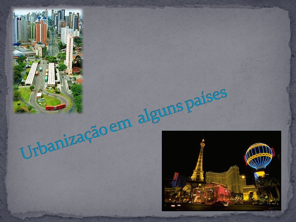 Urbanização em alguns países