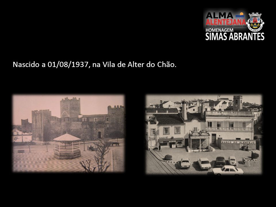 Nascido a 01/08/1937, na Vila de Alter do Chão.