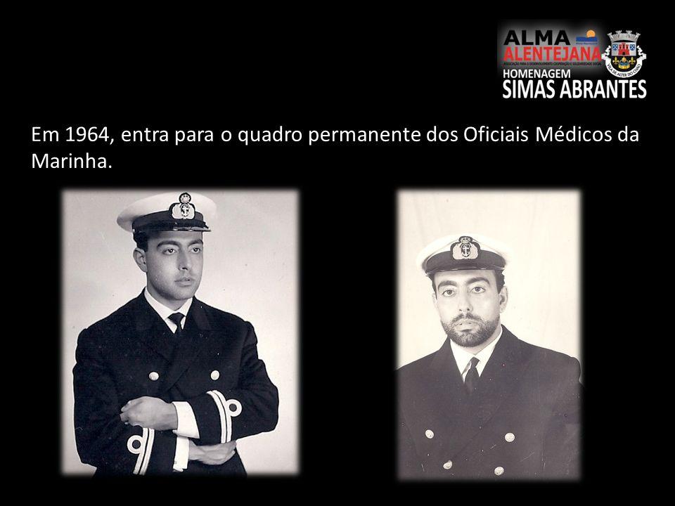 Em 1964, entra para o quadro permanente dos Oficiais Médicos da Marinha.