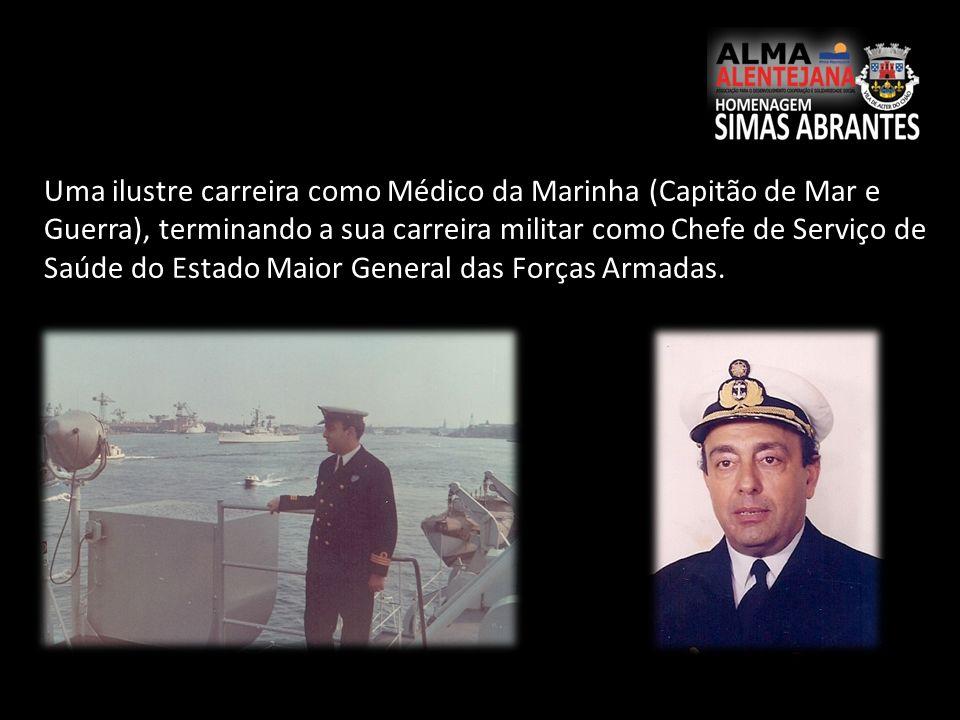Uma ilustre carreira como Médico da Marinha (Capitão de Mar e Guerra), terminando a sua carreira militar como Chefe de Serviço de Saúde do Estado Maior General das Forças Armadas.