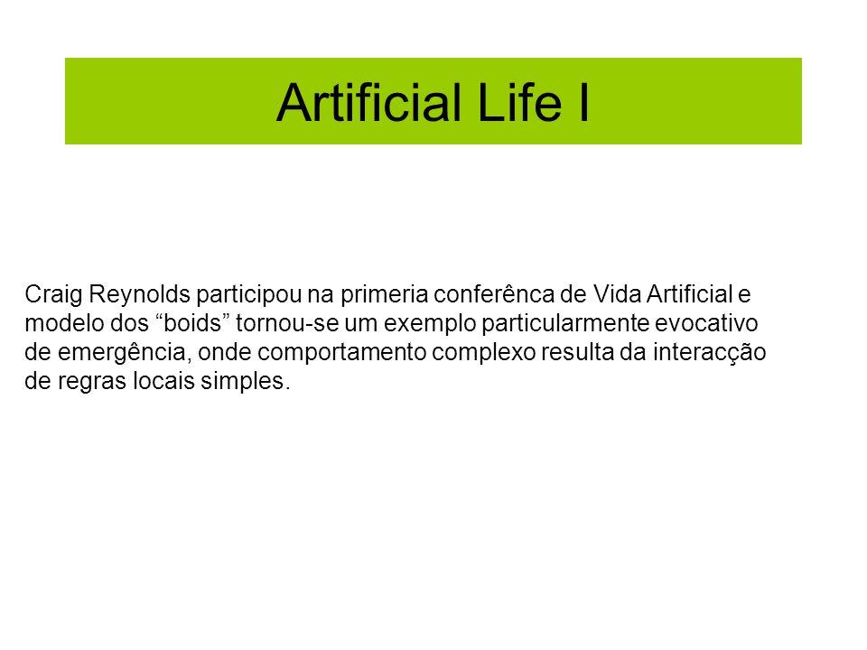 Artificial Life I Craig Reynolds participou na primeria conferênca de Vida Artificial e.