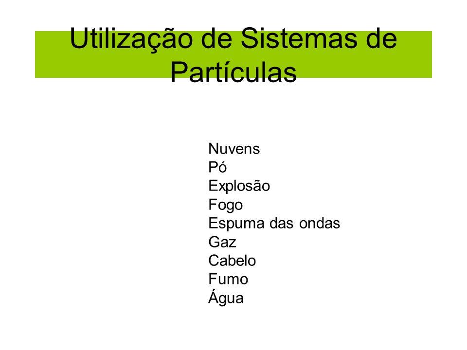 Utilização de Sistemas de Partículas