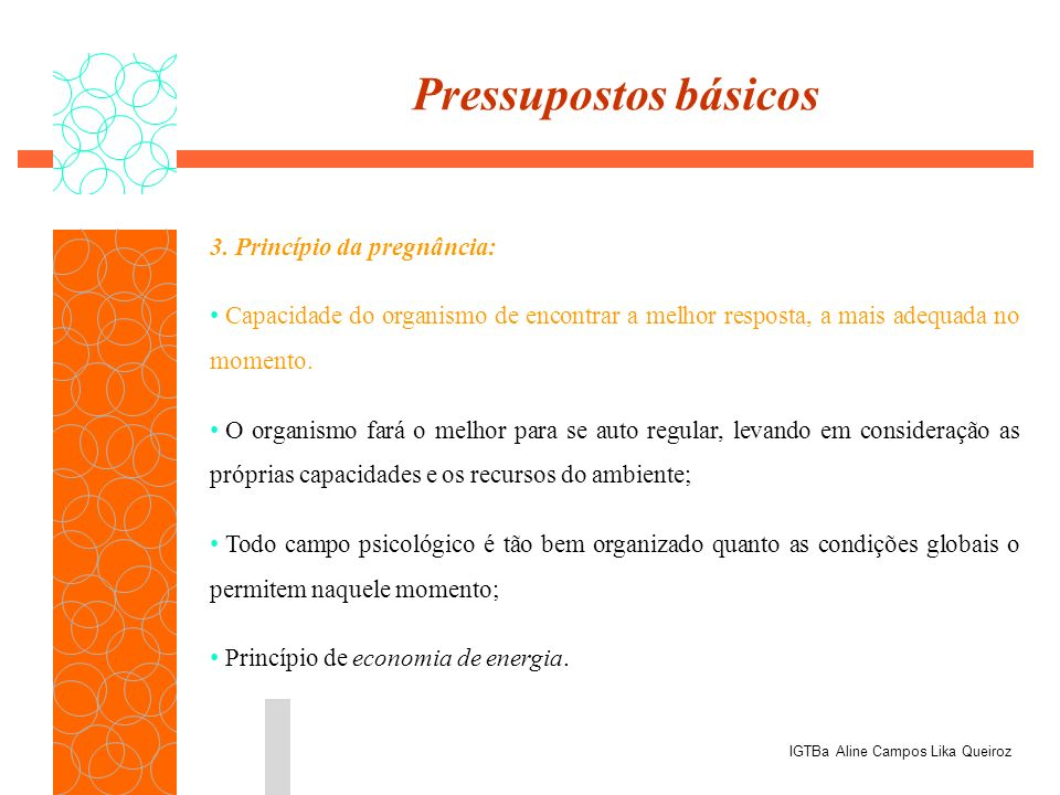 Pressupostos básicos 3. Princípio da pregnância: