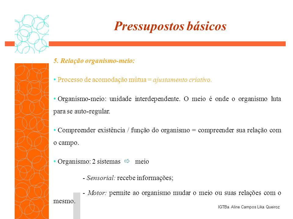 Pressupostos básicos 5. Relação organismo-meio: