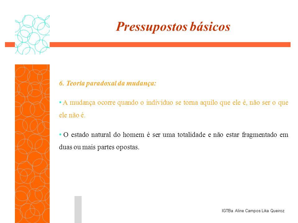 Pressupostos básicos 6. Teoria paradoxal da mudança: