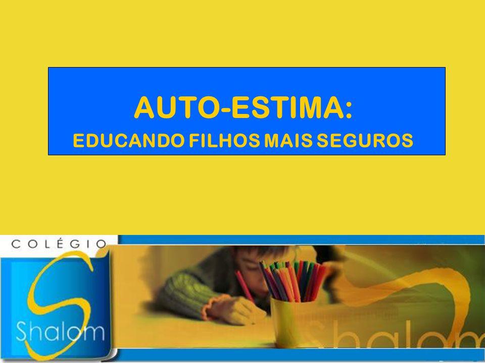 EDUCANDO FILHOS MAIS SEGUROS