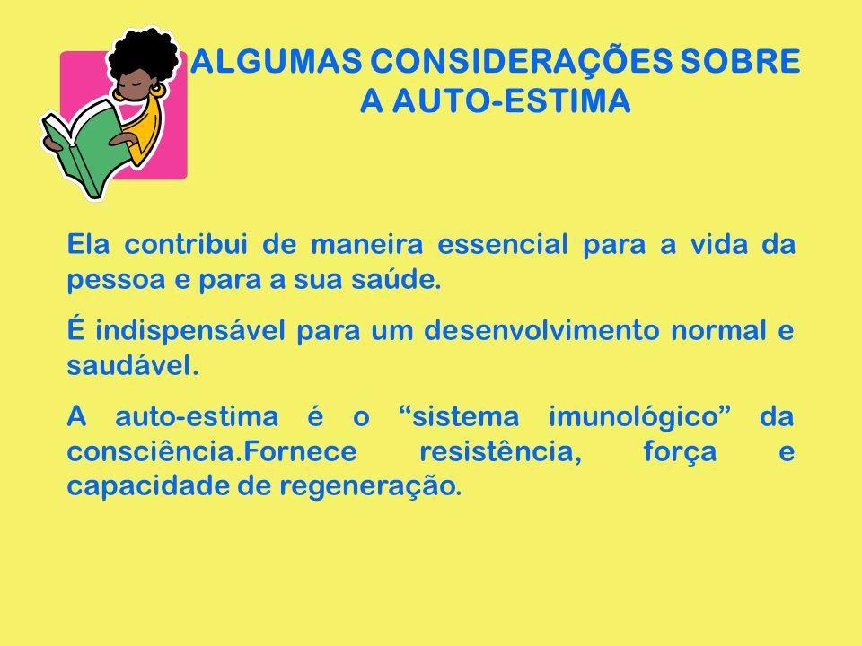 ALGUMAS CONSIDERAÇÕES SOBRE A AUTO-ESTIMA