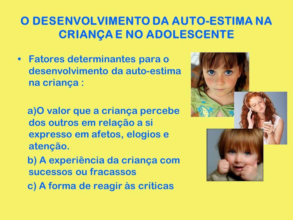 O DESENVOLVIMENTO DA AUTO-ESTIMA NA CRIANÇA E NO ADOLESCENTE