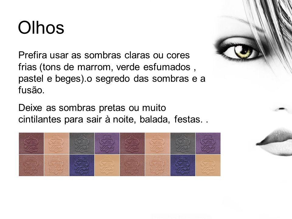 Olhos Prefira usar as sombras claras ou cores frias (tons de marrom, verde esfumados , pastel e beges).o segredo das sombras e a fusão.