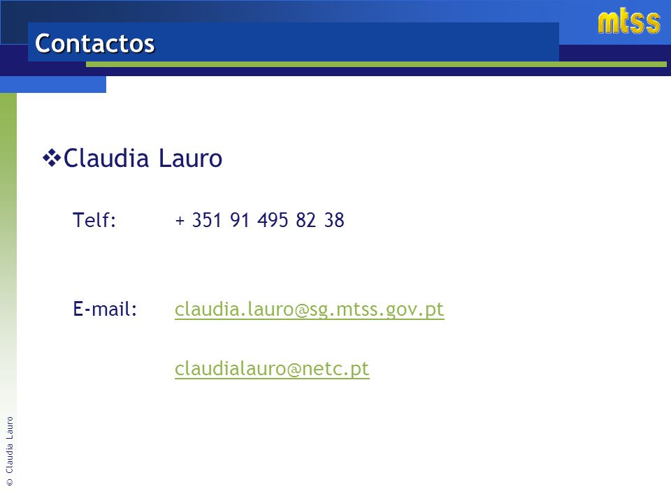 Contactos Claudia Lauro Telf: + 351 91 495 82 38