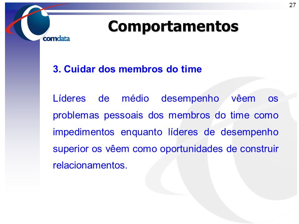 Comportamentos 3. Cuidar dos membros do time