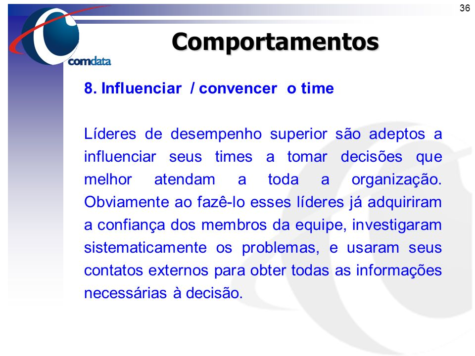 Comportamentos 8. Influenciar / convencer o time