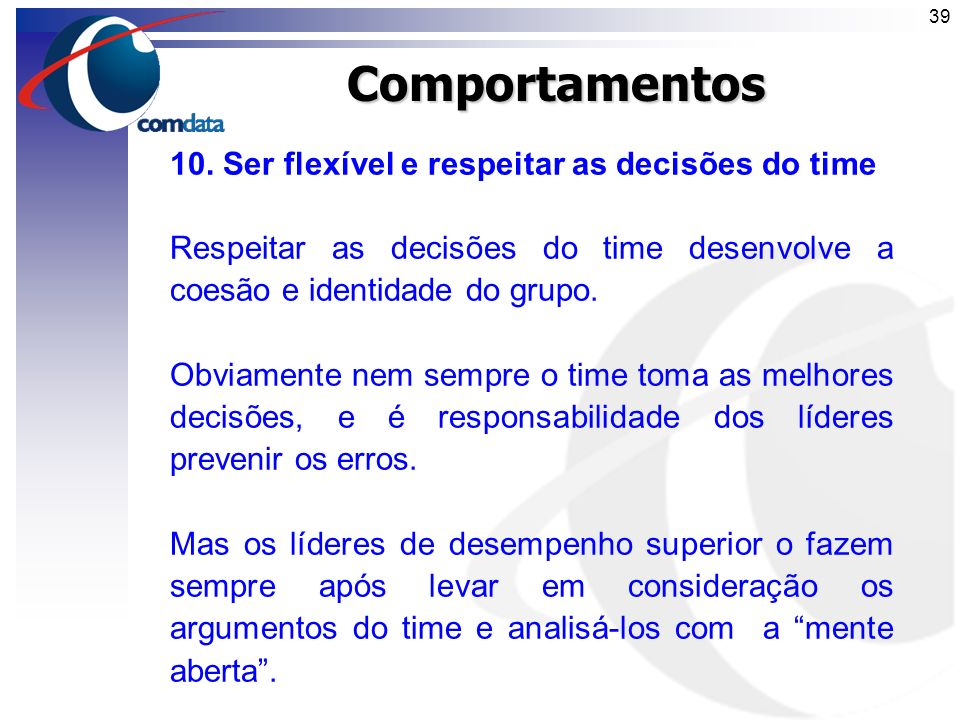 Comportamentos 10. Ser flexível e respeitar as decisões do time