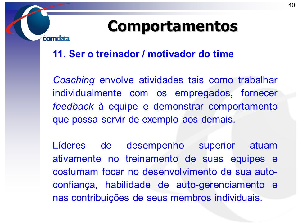 Comportamentos 11. Ser o treinador / motivador do time