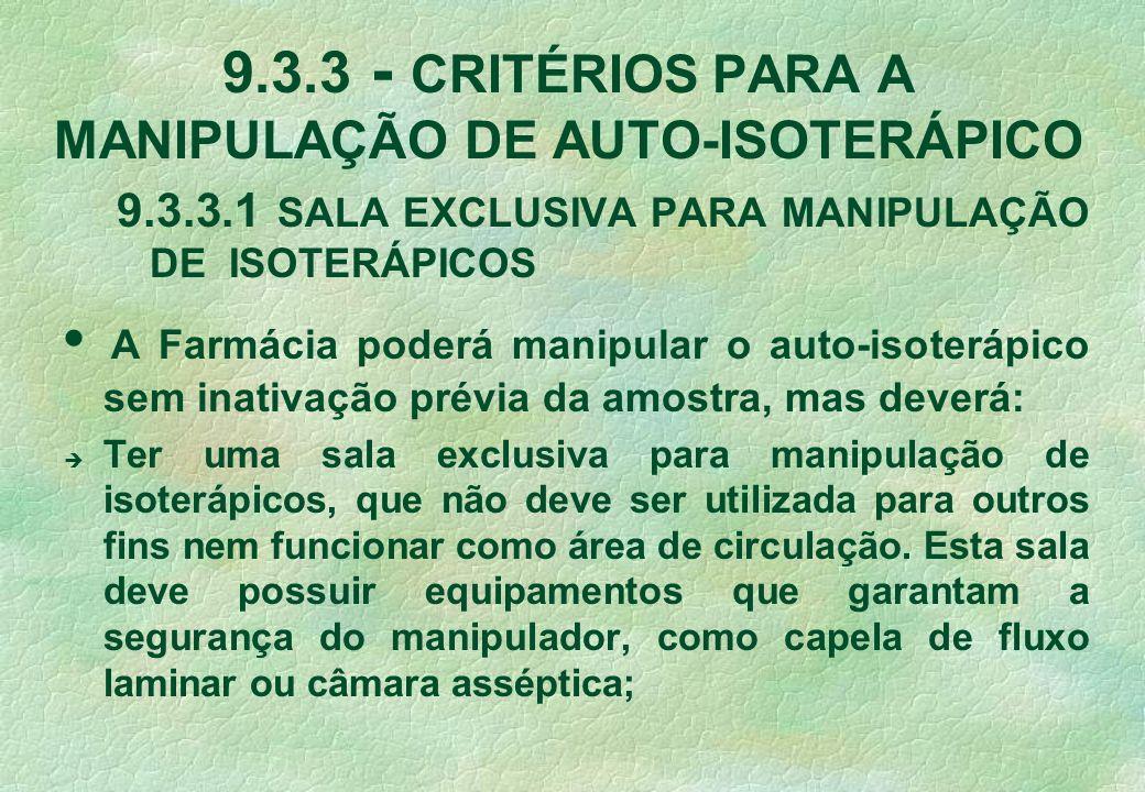 9.3.3 - CRITÉRIOS PARA A MANIPULAÇÃO DE AUTO-ISOTERÁPICO