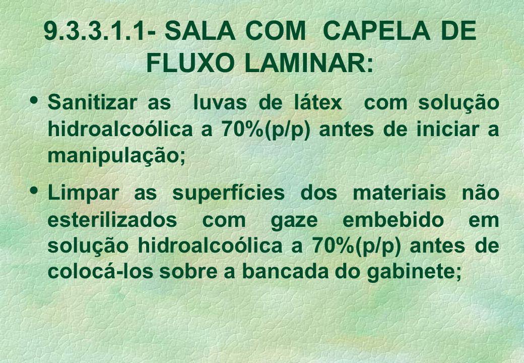 9.3.3.1.1- SALA COM CAPELA DE FLUXO LAMINAR:
