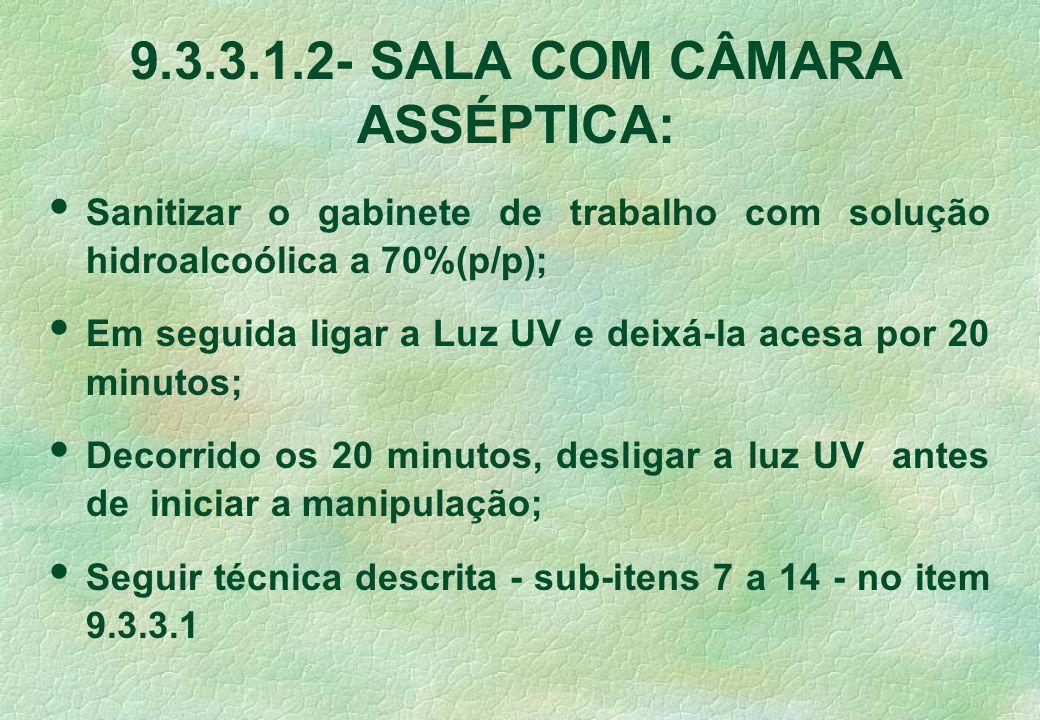 9.3.3.1.2- SALA COM CÂMARA ASSÉPTICA: