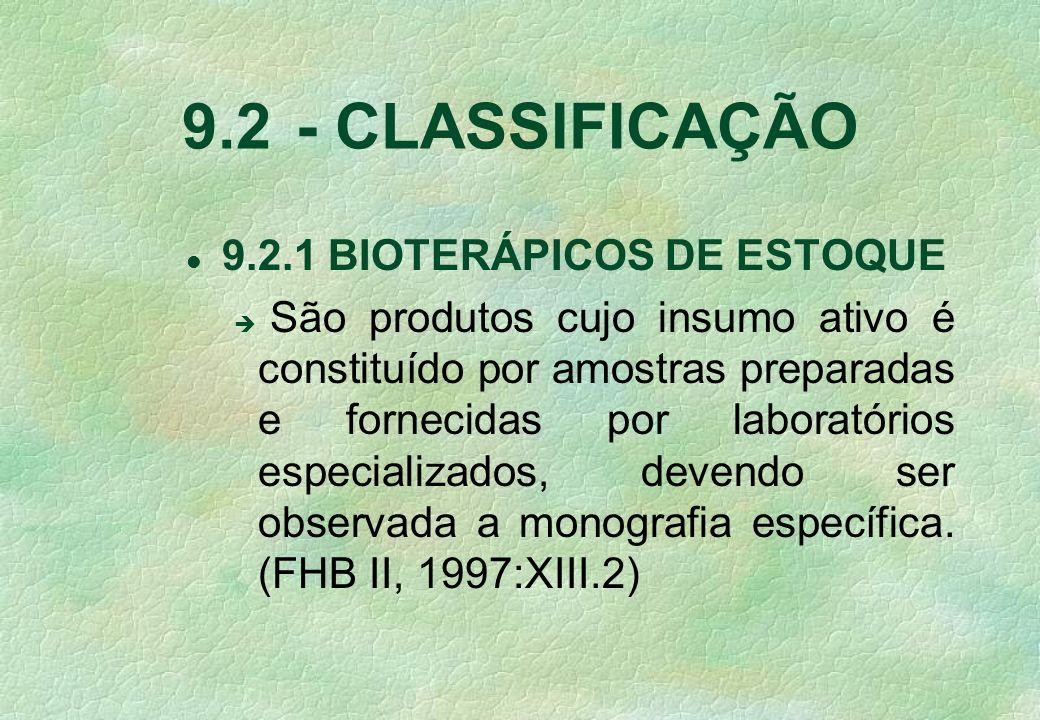 9.2 - CLASSIFICAÇÃO 9.2.1 BIOTERÁPICOS DE ESTOQUE