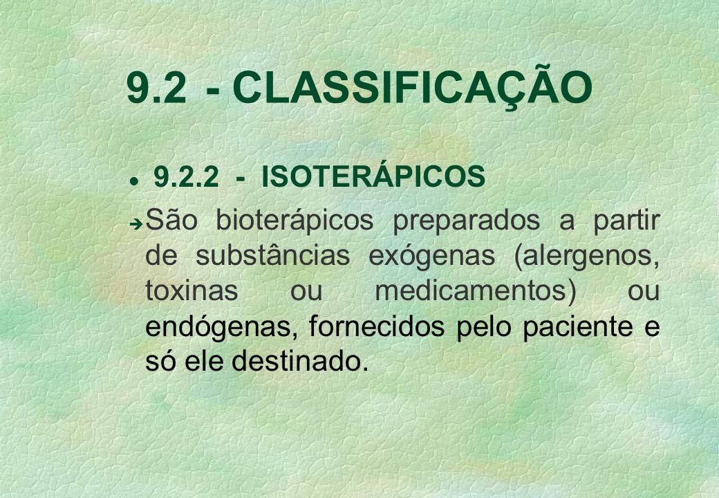 9.2 - CLASSIFICAÇÃO 9.2.2 - ISOTERÁPICOS