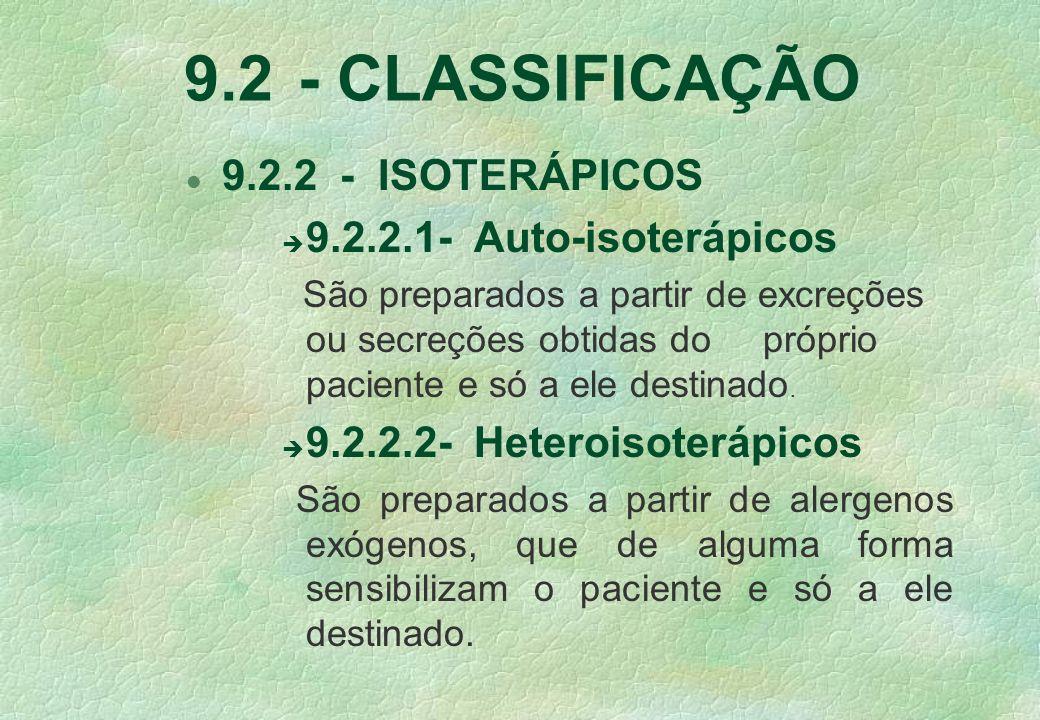 9.2 - CLASSIFICAÇÃO 9.2.2 - ISOTERÁPICOS 9.2.2.1- Auto-isoterápicos