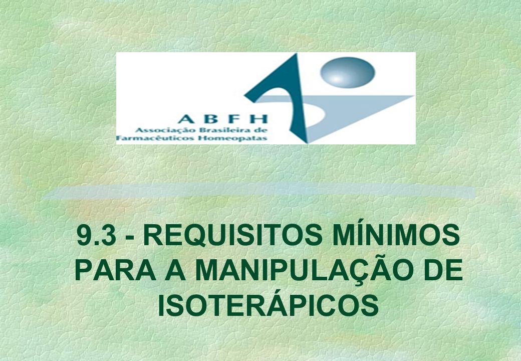 9.3 - REQUISITOS MÍNIMOS PARA A MANIPULAÇÃO DE ISOTERÁPICOS