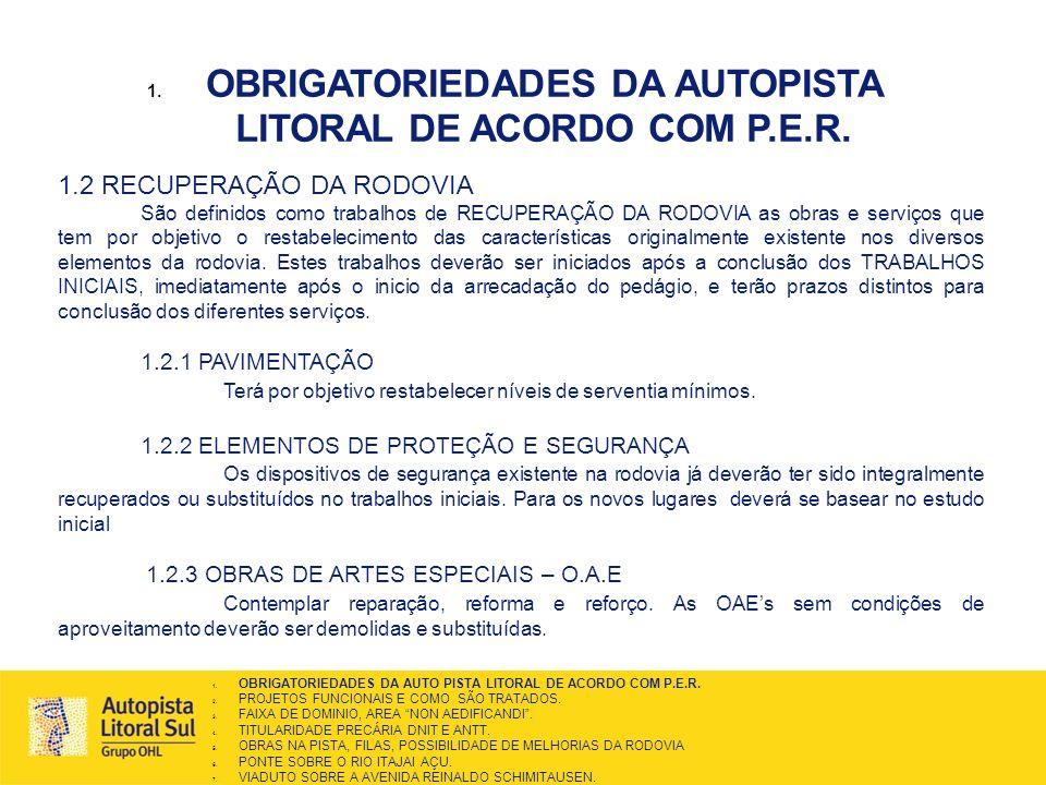 OBRIGATORIEDADES DA AUTOPISTA LITORAL DE ACORDO COM P.E.R.