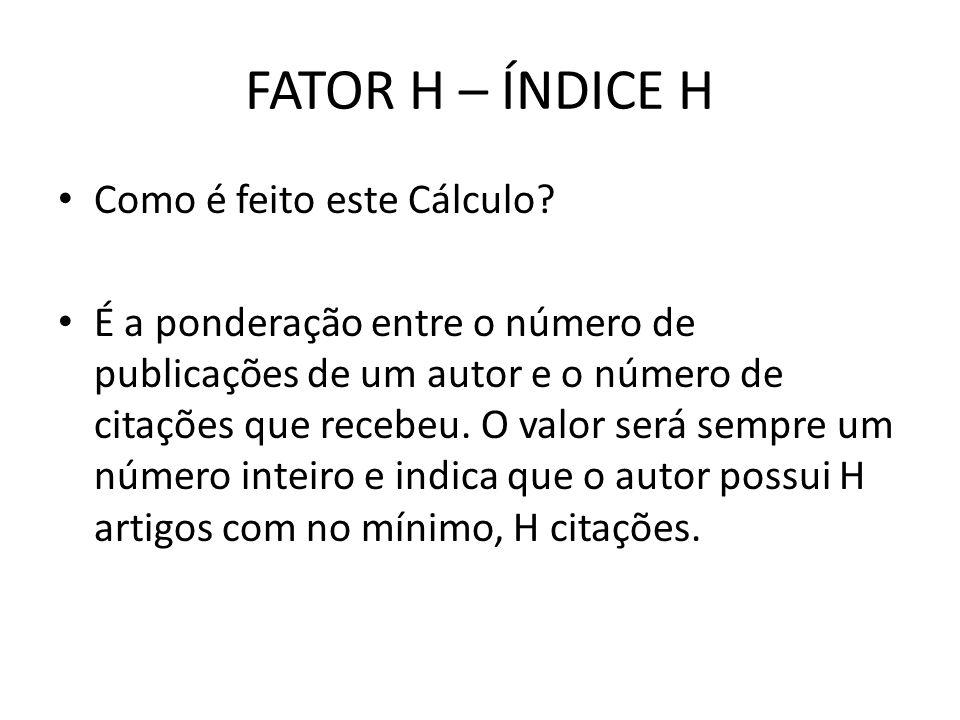FATOR H – ÍNDICE H Como é feito este Cálculo