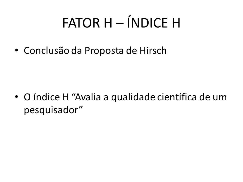 FATOR H – ÍNDICE H Conclusão da Proposta de Hirsch
