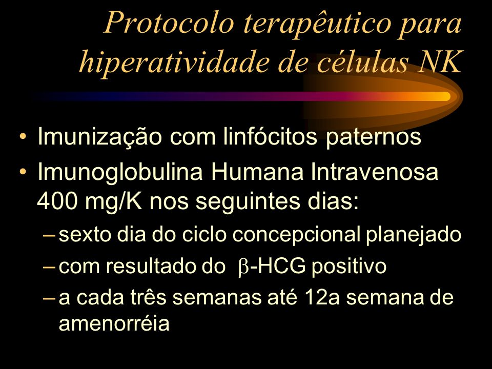 Protocolo terapêutico para hiperatividade de células NK