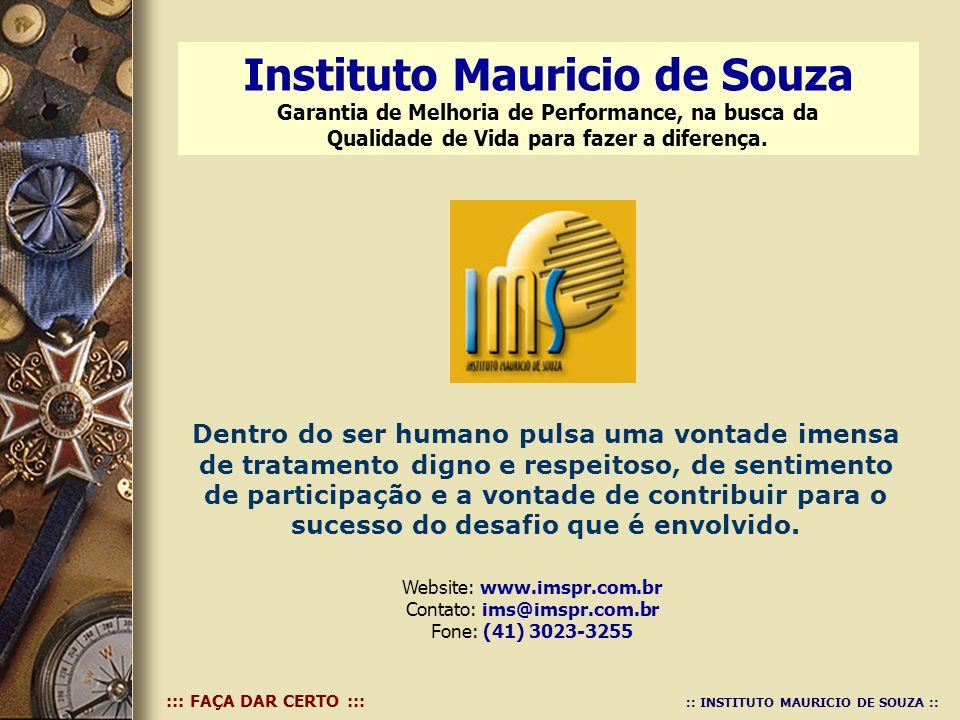 Instituto Mauricio de Souza Garantia de Melhoria de Performance, na busca da Qualidade de Vida para fazer a diferença.