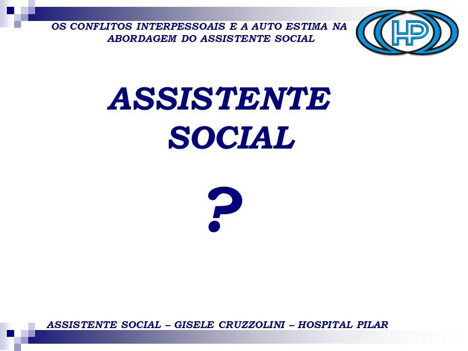 ASSISTENTE SOCIAL – GISELE CRUZZOLINI – HOSPITAL PILAR