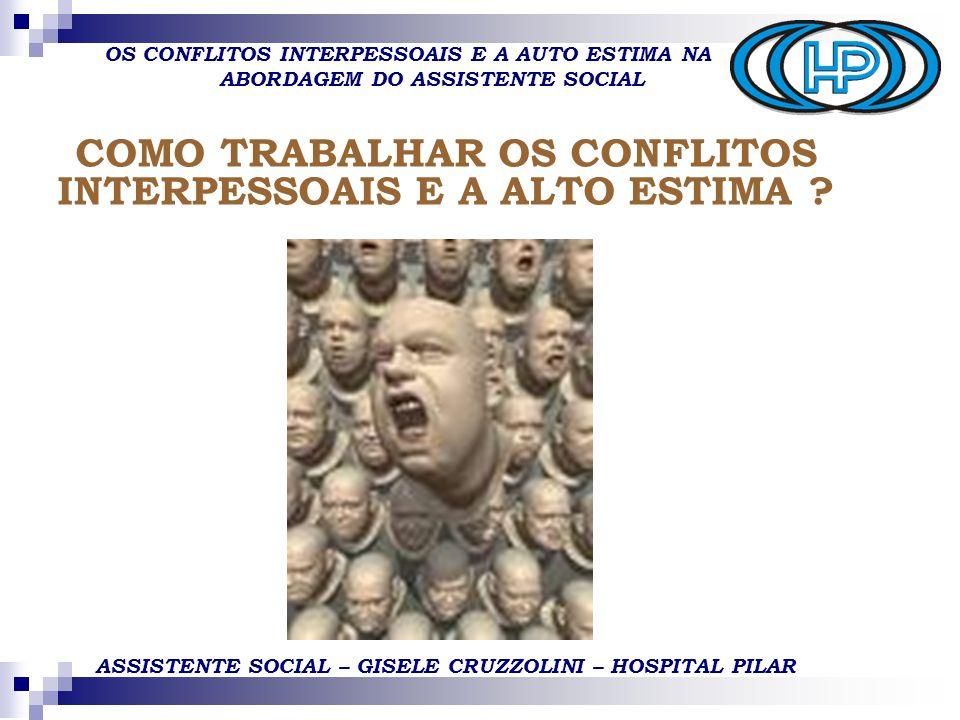 COMO TRABALHAR OS CONFLITOS INTERPESSOAIS E A ALTO ESTIMA