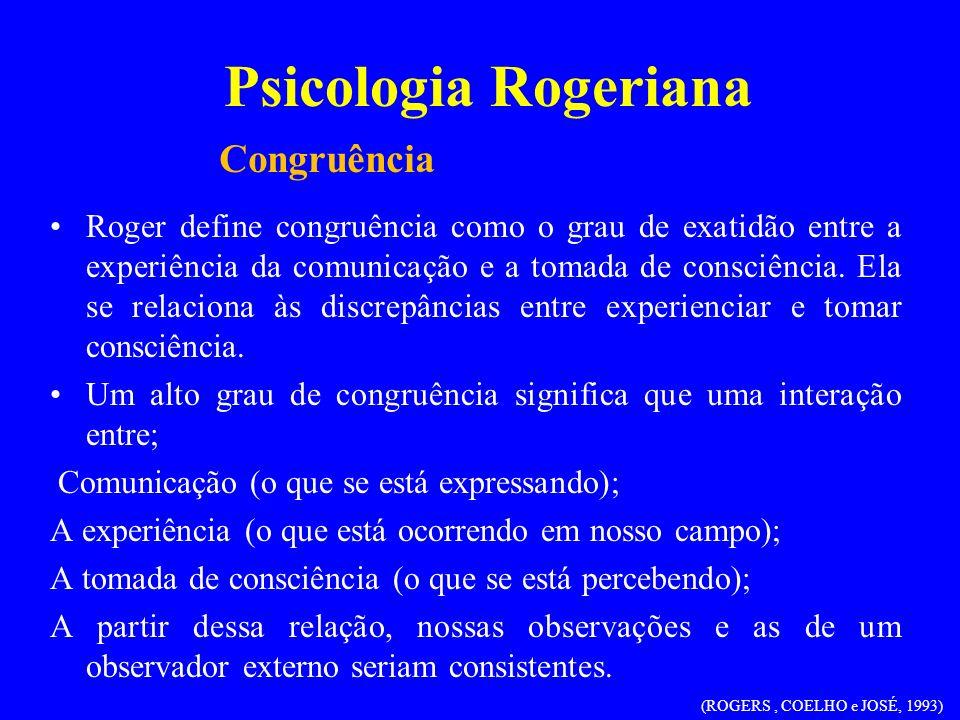 Psicologia Rogeriana Congruência