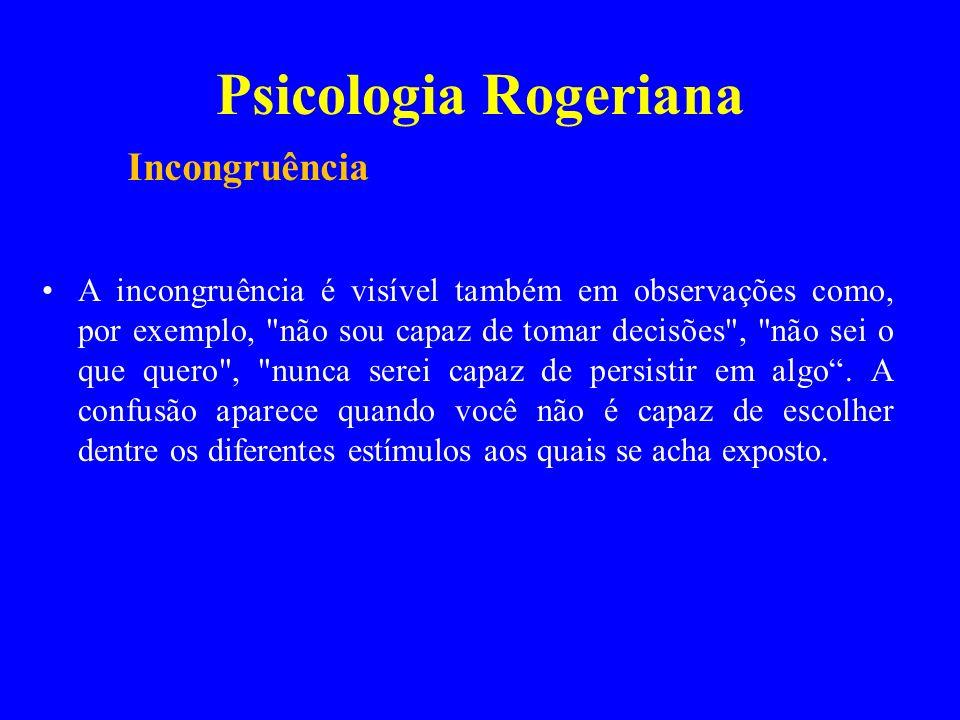 Psicologia Rogeriana Incongruência