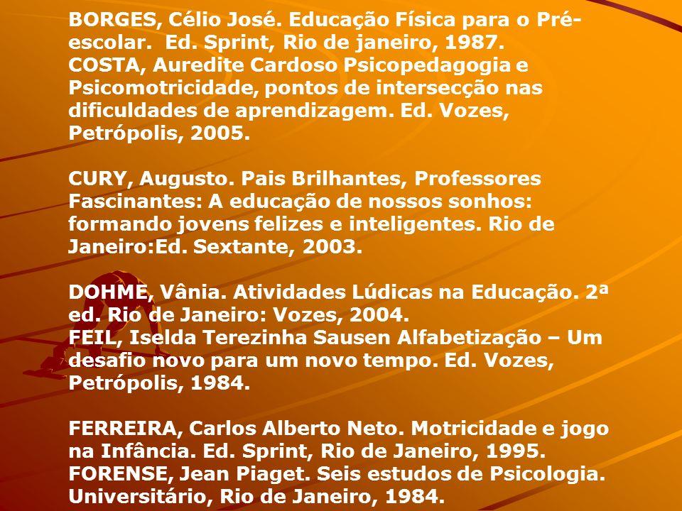 BORGES, Célio José. Educação Física para o Pré-escolar. Ed