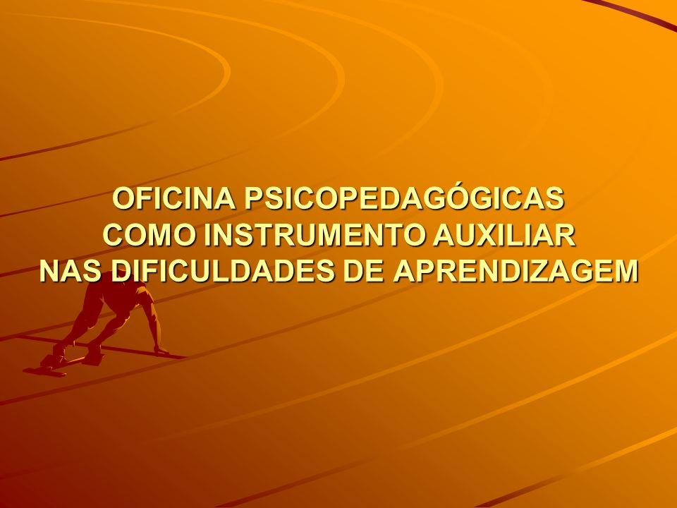 OFICINA PSICOPEDAGÓGICAS COMO INSTRUMENTO AUXILIAR NAS DIFICULDADES DE APRENDIZAGEM