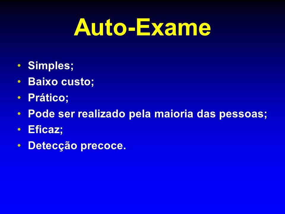 Auto-Exame Simples; Baixo custo; Prático;