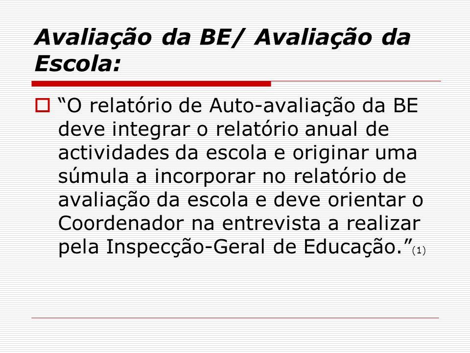Avaliação da BE/ Avaliação da Escola: