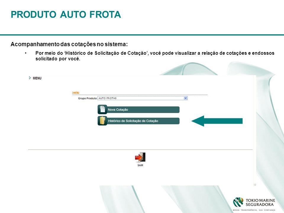 PRODUTO AUTO FROTA Acompanhamento das cotações no sistema: