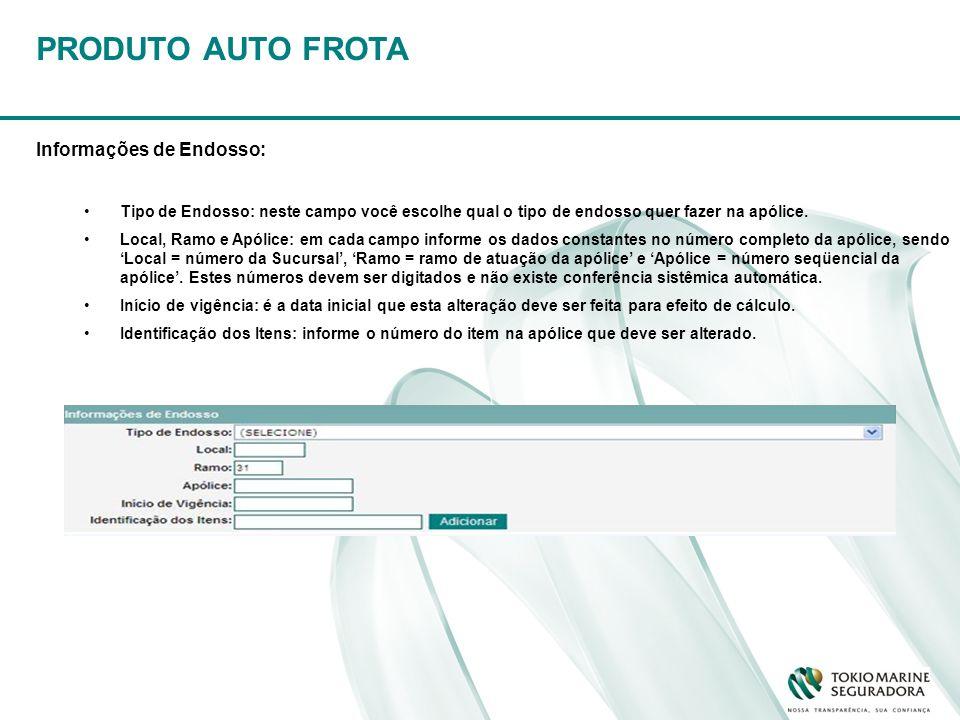 PRODUTO AUTO FROTA Informações de Endosso: