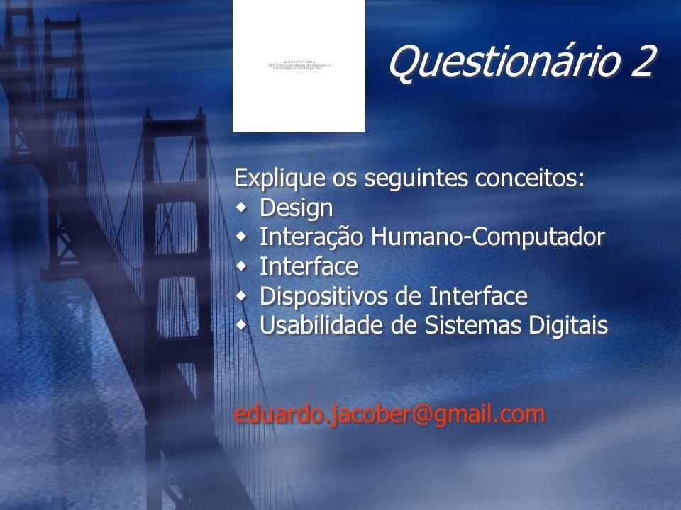 Questionário 2 Explique os seguintes conceitos: Design