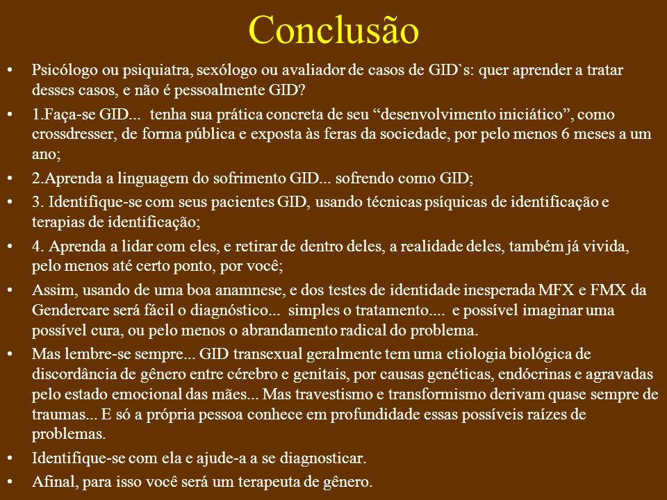 Conclusão Psicólogo ou psiquiatra, sexólogo ou avaliador de casos de GID`s: quer aprender a tratar desses casos, e não é pessoalmente GID