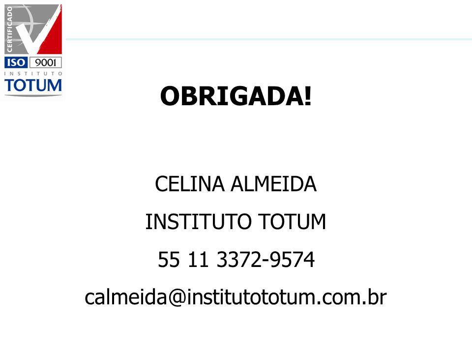 OBRIGADA! CELINA ALMEIDA INSTITUTO TOTUM 55 11 3372-9574