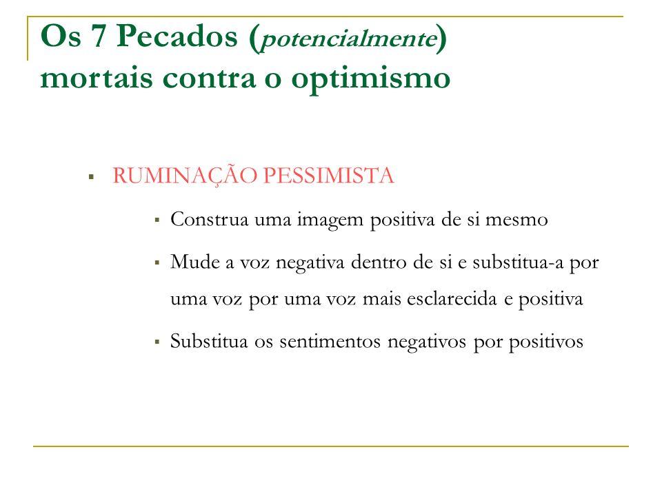 Os 7 Pecados (potencialmente) mortais contra o optimismo