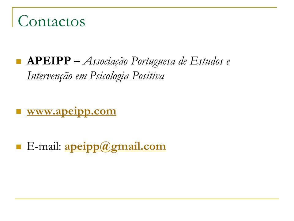 Contactos APEIPP – Associação Portuguesa de Estudos e Intervenção em Psicologia Positiva. www.apeipp.com.
